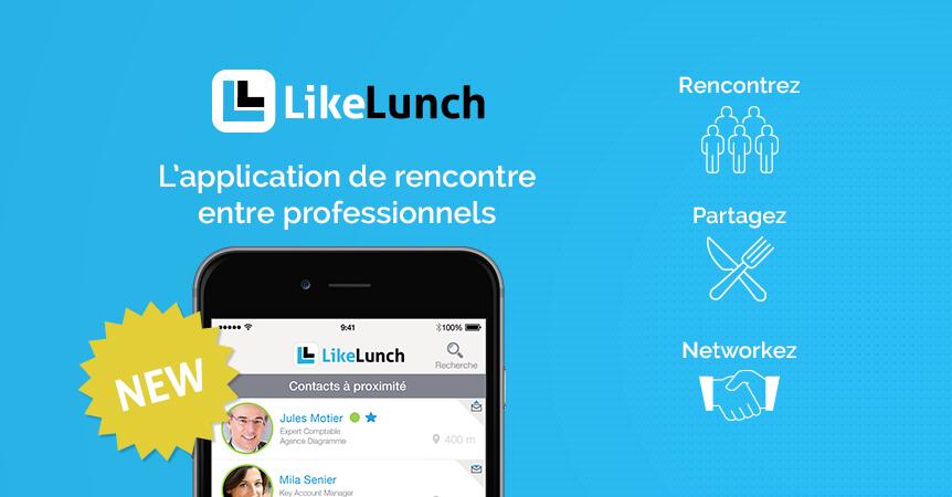Zoom sur LikeLunch, l'application de rencontre entre professionnels!