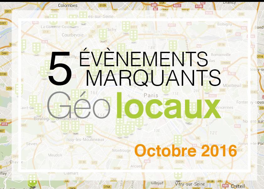 Octobre 2016 : 5 événements marquants pour Geolocaux