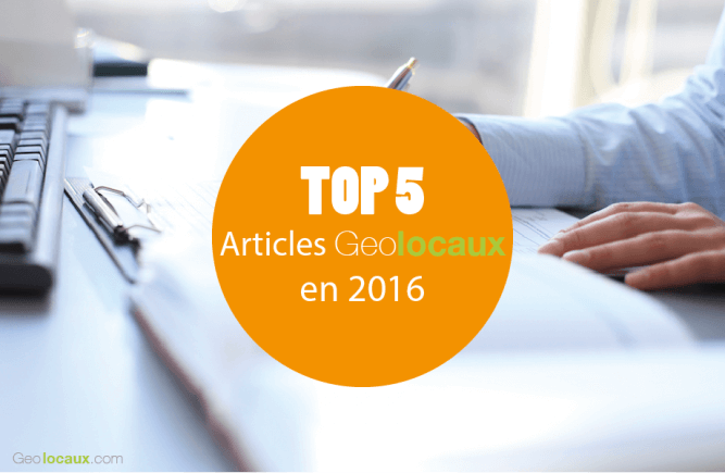 TOP 5 articles Geolocaux en 2016