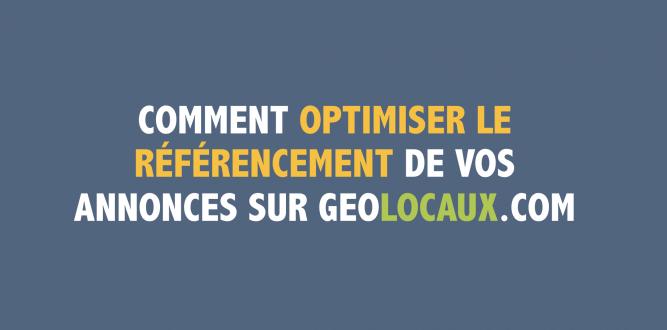 Comment optimiser le référencement de vos annonces sur Geolocaux.com