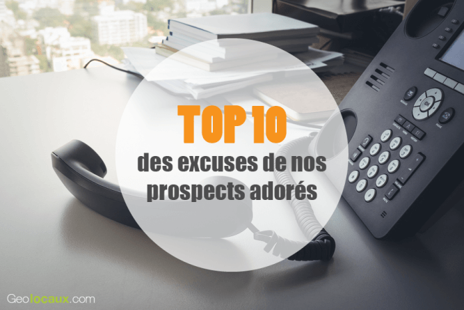 TOP 10 des excuses de nos prospects adorés